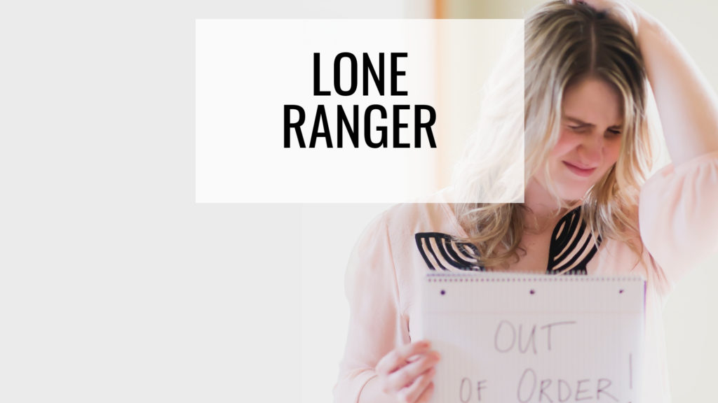 Common Organizing Mistakes - Lone Ranger