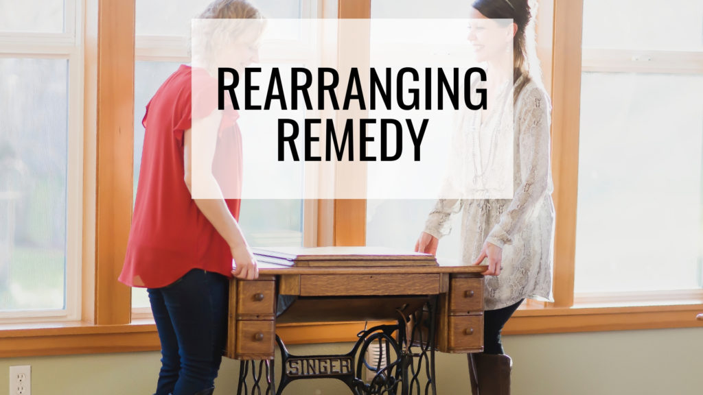 Common Organizing Mistakes - Rearranging Remedy