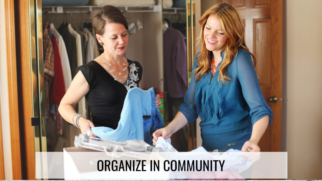 How to Stay Organized - Organize in Community
