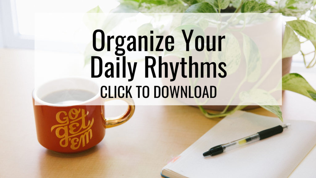 Organize Your Daily Rhythms Download