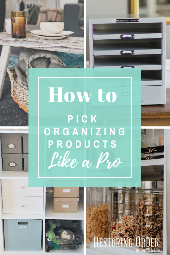 How to Pick Organizing Products Like a Pro