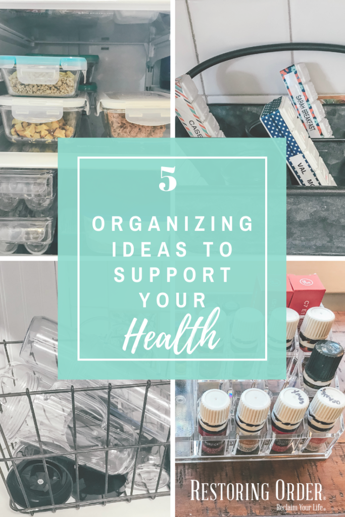 5 Organizing Ideas to Support Your Health