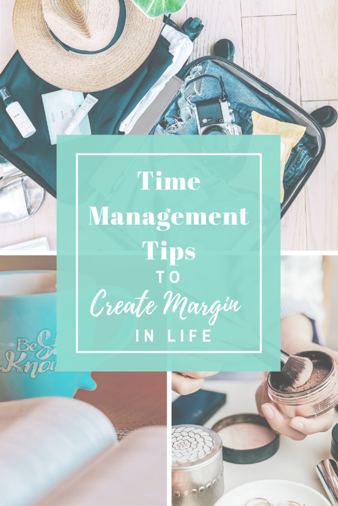Creating Margin Time Management Tips