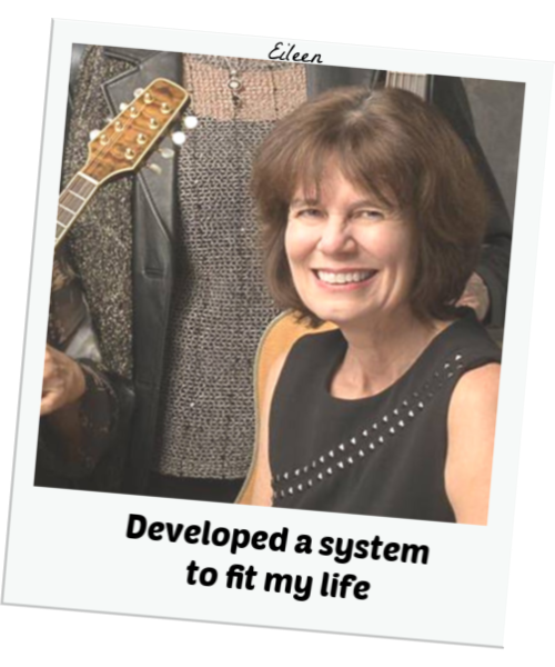 Eileen - Developed a System to Fit My Life
