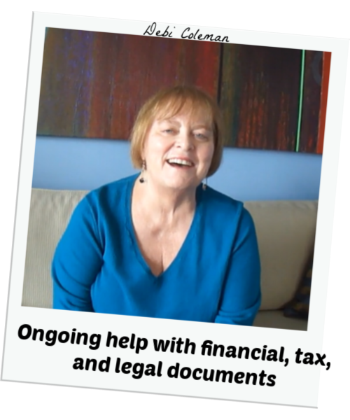Debi Coleman - Ongoing help with financial, tax, and legal documents