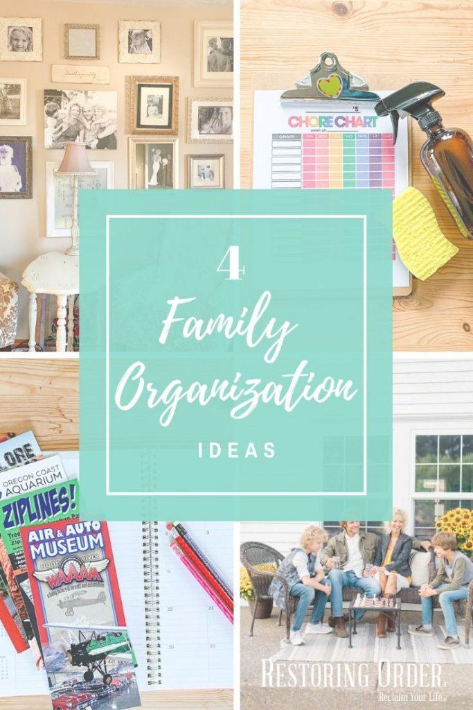 4 Family Organization Ideas
