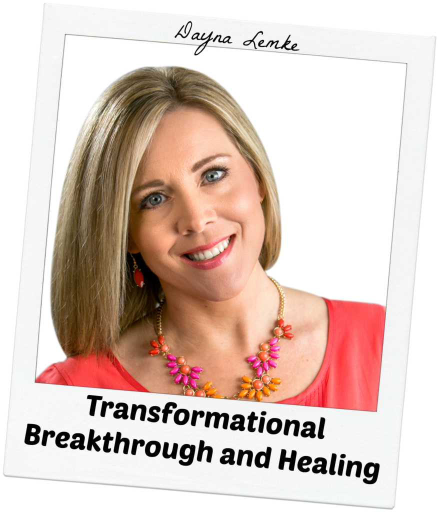 Dayna Lemke - Transformational Breakthrough and Healing