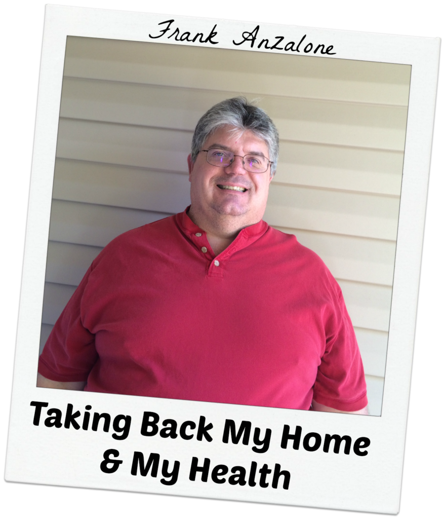 Frank Anzalone - Taking Back My Home & My Health