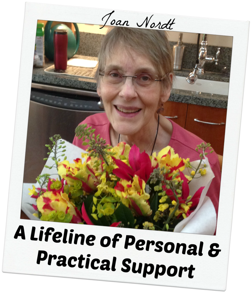 Joan Nordt - A lifeline of personal and practical support