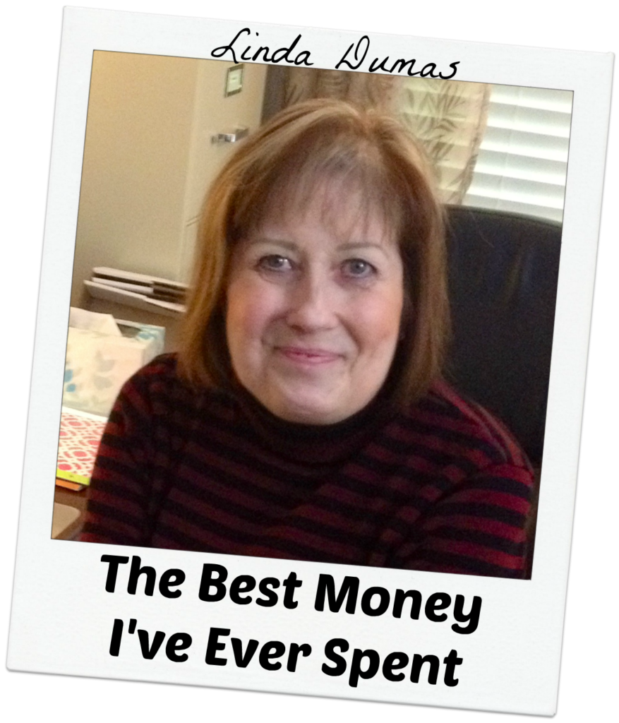 Linda Dumas - The Best Money I've Ever Spent