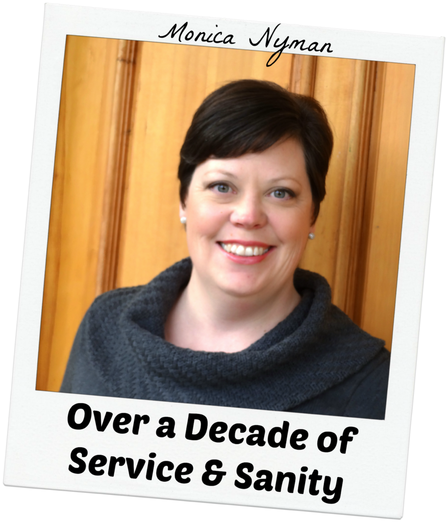 Monica Nyman - Over a Decade of Service & Sanity