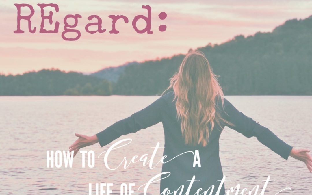 REgard: How to Create a Life of Contentment