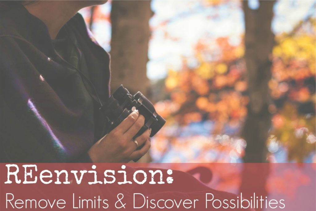 Reenvision Remove Limits Discover Possiblities