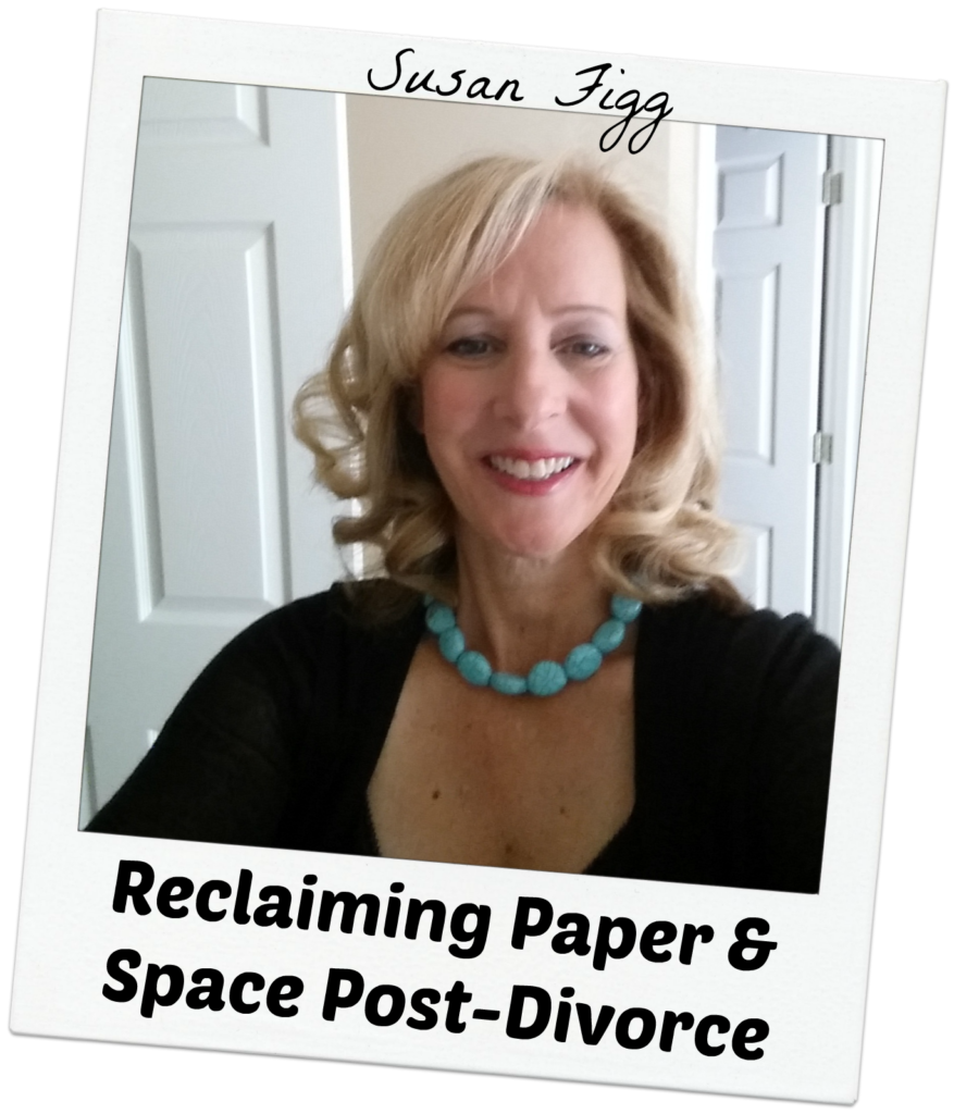 Susan Figg - Reclaiming Paper & Space Post-Divorce