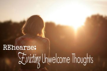 REhearse: Evicting Unwelcome Thoughts